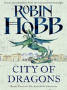 City of Dragons (eBook): The Rain Wild Chronicles, Book 3